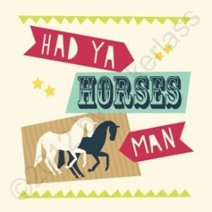 Had Ya Horses Geordie Card
